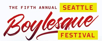 The 5th Annual Seattle Boylesque Festival
